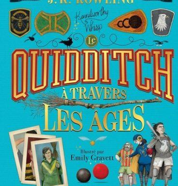 Le Quidditch à Travers Les Âges 2 Version Illustrée